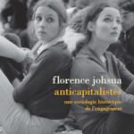 A lire : un extrait de «Anticapitalistes. Une sociologie historique de l'engagement» de Florence Johsua