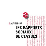 Bonnes feuilles de «Les rapports sociaux de classes» (Alain Bihr)