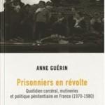 A lire un extrait de «Prisonniers en révolte» (d'Anne Guérin)