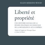 À lire : un extrait de «Liberté et propriété» d'Ellen Meiksins Wood