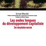 À lire : la postface de «Les ondes longues du développement du capitalisme» de Ernest Mandel