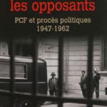 A lire : un extrait de «Punir les opposants. PCF et procès politiques 1947-1962» de Vanessa Codaccioni
