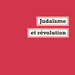 À lire : un extrait de «Judaïsme et révolution» de Ivan Segré