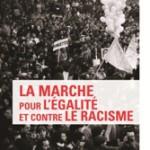 A lire : un extrait de «La marche pour l'égalité et contre le racisme» (d'Abdellali Hajjat)