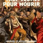 A lire : Un extrait de «Trop jeunes pour mourir. Ouvriers et révolutionnaires face à la guerre (1909-1914)» de Guillaume Davranche
