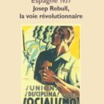À lire : «Espagne 1937 : Josep Rebull, la voie révolutionnaire»