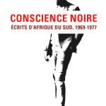 À lire : un extrait de «Conscience noire» de Steve Biko