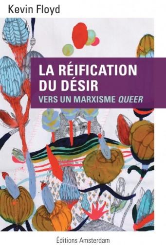 editions-amsterdam-la-reification-du-desir-kevin-floyd-394x591