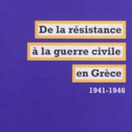 Compte-rendu : «De la résistance à la guerre civile en Grèce», de Joëlle Fontaine