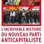 À lire deux chapitres de «L'incroyable histoire du Nouveau Parti anticapitaliste», de François Coustal