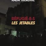 À lire : un extrait de «Réfugié-e-s. Les jetables», de Rada Ivekovi?