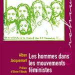 À lire : un extrait de «Les hommes dans les mouvements féministes» d'Alban Jacquemart