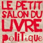 Petit salon du livre politique : 30-31 mai 2015 (Lieu-dit, Paris)