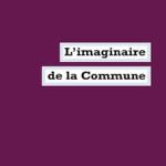 23 février 2015 : rencontre avec Kristin Ross et Olivier Besancenot autour de «L'imaginaire de la commune»