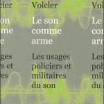 Juliette Volcler, Le son comme arme. Rencontre et bonnes feuilles